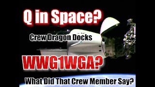 WWG1WGA Q Called Out On SpaceX Dragon Dock with ISS