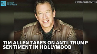Tim Allen Takes On Anti-Trump Sentiment In Hollywood - Video