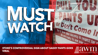 Store's Controversial Sign About Saggy Pants Goes Viral - Video
