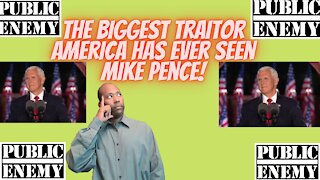 The Biggest Traitor in American History MIKE PENCE