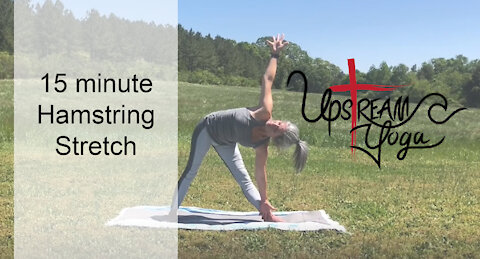 Upstream Yoga | 15 Minute Hamstring Stretch