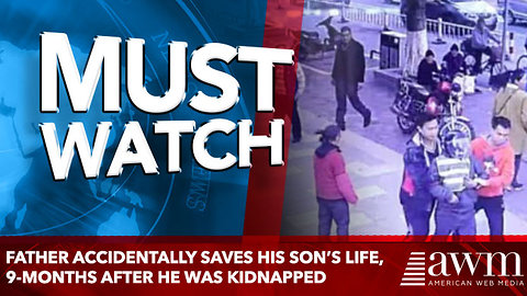 Father Accidentally Saves His Son's Life, 9-Months After He Was Kidnapped