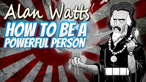Alan Watts - How To Be A Powerful Person | With Rare Footage