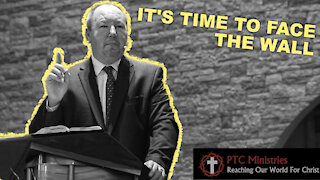 """""""It's Time to Face the Wall"""" 