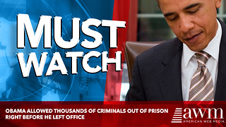 Obama Allowed Thousands of Criminals Out Of Prison Right Before He Left Office - Video