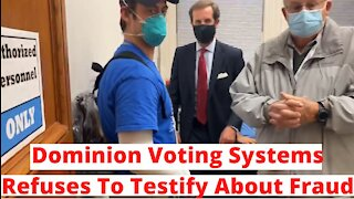 Dominion Voting Systems Refuses To Testify In Voter Fraud Hearing!
