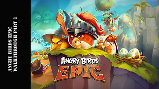 Angry Birds Epic Walkthrough Part 1 - Video