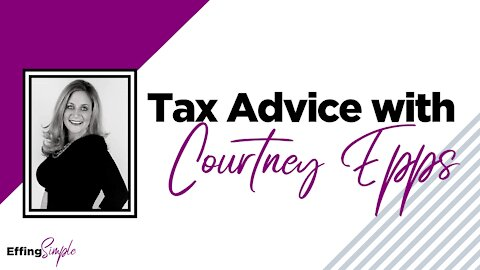TAX ADVICE with Tax Professional - Courtney Epps