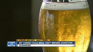 Key change could bring craft brewers to coastal areas in North San Diego County - Video