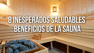 8 Inesperados Saludables Beneficios De La Sauna - Video