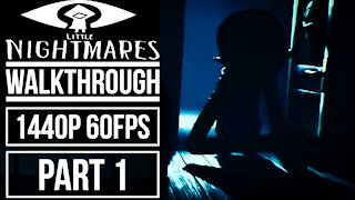 LITTLE NIGHTMARES Gameplay Walkthrough Part 1 No Commentary [1440p 60fps]