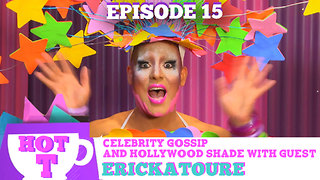Erickatoure on HOT T! Celebrity Gossip & Hollywood Shade Season 3, Episode 15 - Video