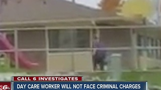 Day care worker will not face criminal charges