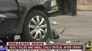 Man killed, child in critical condition after PHX car crash - Video