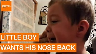 Cute Little Boy Wants His Nose Back - Video
