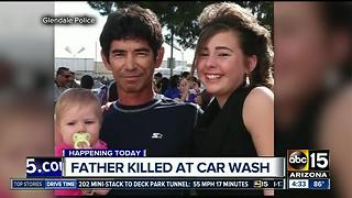Glendale father shot, killed at car wash - Video