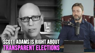 Scott Adams is Right About Transparent Elections