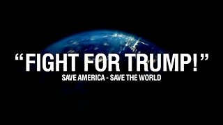 Fight for Trump - Save America - Save the World