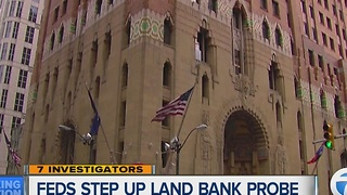 Feds step up probe into Detroit Land Bank - Video
