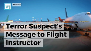 Terror Suspect's Message To Flight Instructor Frighteningly Similar To That Of 9/11 Attackers - Video
