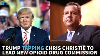 Trump Tapping Chris Christie To Lead New Opioid Drug Commission - Video