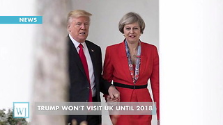 Trump Won't Visit UK Until 2018 - Video