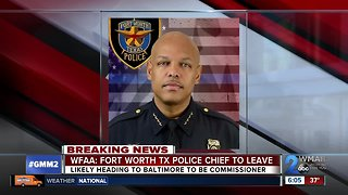 Fort Worth, Texas Police Chief likely to be named new Baltimore Police Commissioner