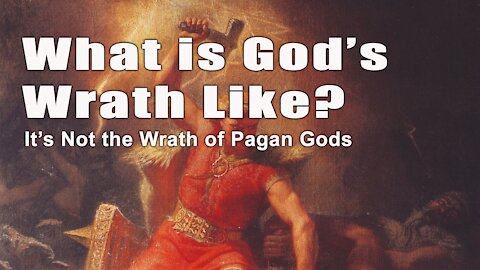 What Is God's Wrath Like?