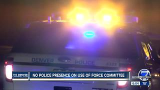 No police presence on use of force committee - Video