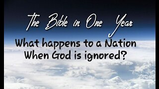 The Bible in One Year: Day 196 What Happens to a Nation When God is Ignored?