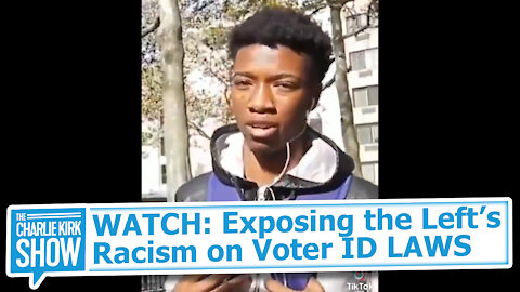 WATCH: Exposing the Left's Racism on Voter ID LAWS