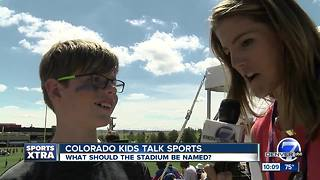 Colorado Kids Talk Sports- New Stadium Name - Video