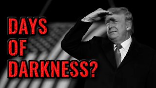 Days of Darkness Amidst A Plan To Bring Truth To Light?