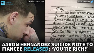 Aaron Hernandez Suicide Note To Fiancee Released: 'You're Rich!' - Video