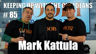 Keeping Up With the Chaldeans: With Mark Kattula - Dobi Real Estate
