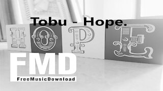 Tobu - Hope Free music for youtube videos [FMD Release]