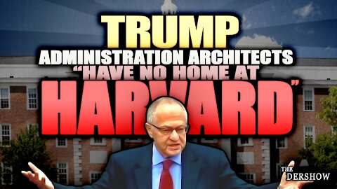 Trump Admin Architects have No Home at Harvard