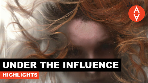 Under the Influence: Highlights