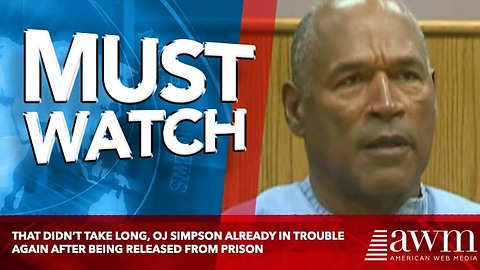 That Didn't Take Long, OJ Simpson Already In Trouble Again After Being Released From Prison
