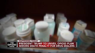 President Trump opioid plan includes death penalty for traffickers