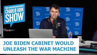 JOE BIDEN CABINET WOULD UNLEASH THE WAR MACHINE