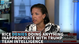 Rice Denies Doing Anything Inappropriate With Trump Team Intelligence - Video