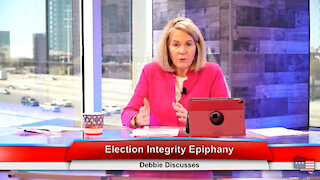 Election Integrity Epiphany | Debbie Discusses 3.23.21