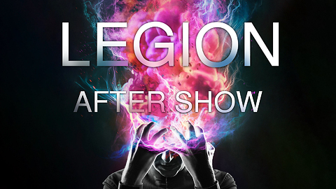 "Legion Season 1 ""Chapter 7"" After Show"