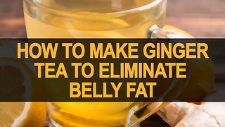 Ginger tea recipe to eliminate body fat
