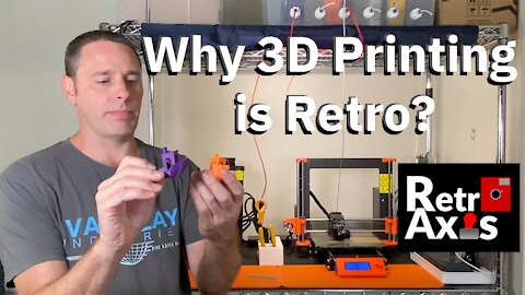 Why 3D Printing is Retro?