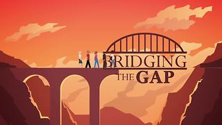 Bridging The Gap 2018 Special