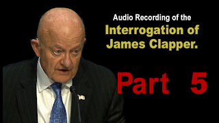 James Clapper Interrogation - Part 5