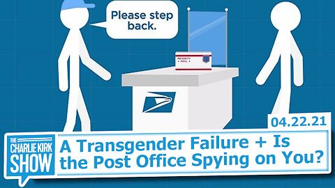 A Transgender Failure + Is the Post Office Spying on You? | The Charlie Kirk Show