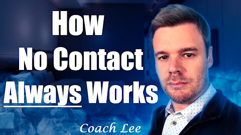 How No Contact Always Works